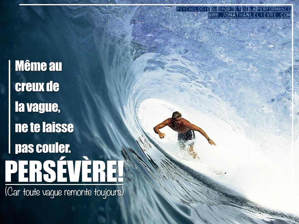 94a71d39f7 Comment se sortir d'un creux de vague et persévérer? | Jonathan Lelièvre
